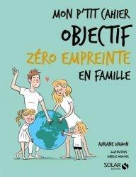 Dernières parutions sur Ecocitoyenneté - Consommation durable, Mon p'tit cahier objectif zero empreinte en famille