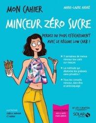 Dernières parutions sur Alimentation - Diététique, Mon cahier minceur zéro sucre