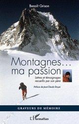 Dernières parutions dans Graveurs de mémoire, Montagnes... ma passion