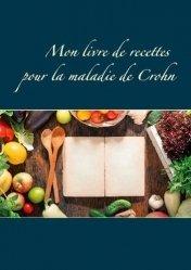 Dernières parutions dans Savoir quoi manger, tout simplement, Mon livre de recettes pour la maladie de Crohn