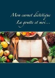 Dernières parutions sur Alimentation - Diététique, Mon carnet diététique : la goutte et moi...