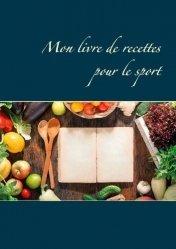 Dernières parutions dans Savoir quoi manger, tout simplement, Mon livre de recettes pour le sport