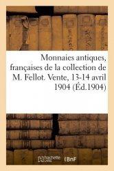 Dernières parutions sur Numismatique, Monnaies antiques, françaises de la collection de M. Fellot
