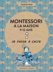 Dernières parutions dans Je passe à l'acte, Montessori à la maison - 9-12 ans