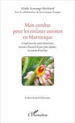 Dernières parutions sur Autisme infantile, Mon combat pour les enfants autistes en Martinique