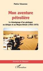 Dernières parutions sur Pétrologie, Mon aventure pétrolière