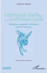 Dernières parutions sur Art-thérapie, Mouvements dansés... Mouvements pensés. Médiations corporelles artistiques, santé et handicaps