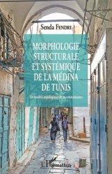 Dernières parutions sur Réalisations, Morphologie structurale et systémique de la médina de Tunis