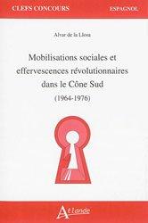 Dernières parutions dans Clefs concours, Mobilisations sociales et effervescences révolutionnaires dans le Cône sud (1964-1976)