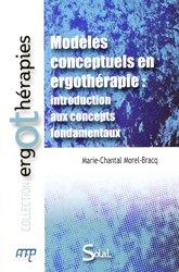 Modèles conceptuels en ergothérapie : introduction aux concepts fondamentaux