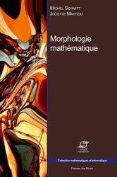 Dernières parutions dans Mathématiques et informatique, Morphologie mathématique