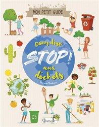 Dernières parutions sur Pour les enfants, Mon petit guide pour dire Stop ! aux déchets