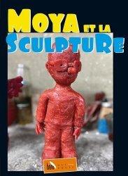 Dernières parutions sur Sculpteurs, Moya et la sculpture