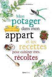 Dernières parutions sur Jardins, Mon potager dans mon appart Les recettes pour cuisiner mes récoltes