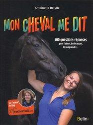 Dernières parutions sur Chevaux - Poneys - Anes, Mon cheval me dit : 100 questions-réponses pour l'aimer, le découvrir, le comprendre