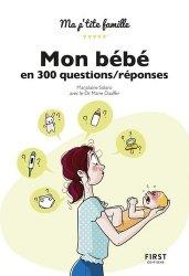 Dernières parutions sur Guides généraux 0-6 ans, Mon bébé en 300 questions/réponses