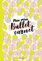 Dernières parutions dans Marabout vie quotidienne, Mon mini bullet carnet