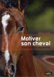Nouvelle édition Motiver son cheval