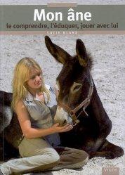 Souvent acheté avec Le grand guide de soins pour les ânes, le Mon âne le comprendre, l'éduquer, jouer avec lui