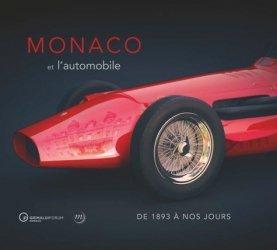 Dernières parutions sur Histoire de l'automobile, Monaco et l'automobile, de 1897 à nos jours