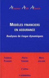 Dernières parutions dans Assurance Audit Actuariat, Modèles financiers en assurance. Analyses de risque dynamiques, 2e édition