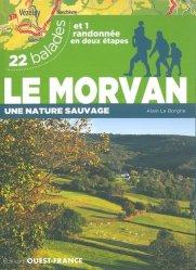 Dernières parutions sur Bourgogne Franche-Comté, Morvan, une nature sauvage