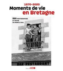 Nouvelle édition Moments de vie en Bretagne. 1970-2020