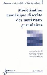 Dernières parutions sur Granulats - Bétons, Modélisation numérique discrète des matériaux granulaires