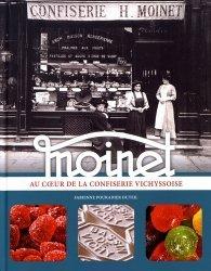 Dernières parutions sur Confiseries, Moinet. Au coeur de la confiserie vichyssoise