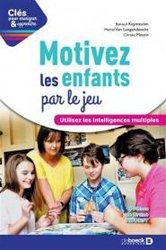 Dernières parutions sur Troubles neurologiques et cognitifs, Motivez les enfants par le jeu