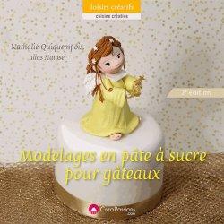 Dernières parutions sur Confiseries, Modelage en pâte à sucre pour gâteaux. 2e édition