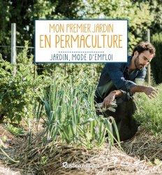Souvent acheté avec Faire progresser son potager en permaculture, le Mon premier jardin en permaculture
