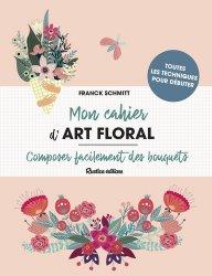 Dernières parutions sur Art floral, Mon cahier d'art floral