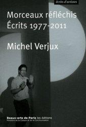 Dernières parutions dans Ecrits d'artistes, Morceaux réfléchis. Ecrits 1977-2011