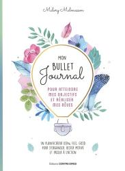 Dernières parutions sur Connaissance et affirmation de soi, Mon bullet journal pour atteindre mes objectifs et réaliser mes rêves