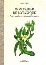 Souvent acheté avec Guide des Arbres et Arbustes de France, le Mon cahier de botanique