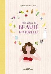 Dernières parutions sur Beauté - Jeunesse, Mon cahier de beauté naturelle