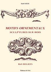Souvent acheté avec Le grand livre du bois, le Motifs ornementaux