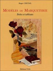 Dernières parutions sur Marqueterie, Modèles de marqueterie boîtes et tableaux