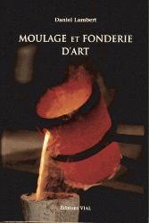 Nouvelle édition Moulage et fonderie d'art
