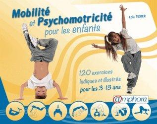 Souvent acheté avec Nouvelle approche de l'apprentissage par la psychomotricité, le Mobilité et psychomotricité pour les enfants