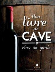 Dernières parutions sur Faire sa cave, Mon livre de cave vins de garde