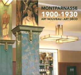 Dernières parutions sur Périodes - Styles, Montparnasse 1900-1930 art nouveau art deco