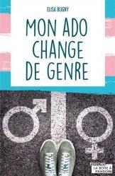 Dernières parutions sur L'adolescence, Mon ado change de genre