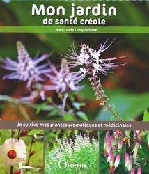 Dernières parutions sur Flores des Dom-Tom, Mon jardin de santé créole