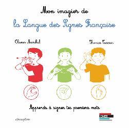 Dernières parutions sur Dictionnaires, Mon Imagier de la Langue des Signes Française