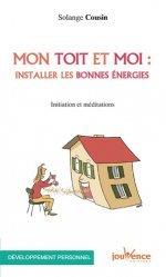 Dernières parutions dans Les Pratiques Jouvence, Mon toit et moi : installer les bonnes énergies. Initiation et méditations