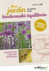 Dernières parutions dans Jouvence Nature, Mon jardin au service d'une biodiversité équilibrée