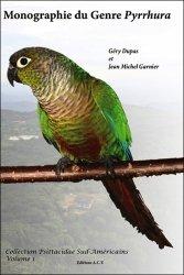 Dernières parutions sur Oiseaux de cage et de volière, Monographie du Genre Pyrrhura - Tome 1
