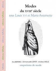 Dernières parutions dans Empreintes de mode, Modes du XVIIIe siècle sous Louis XVI et Marie-Antoinette